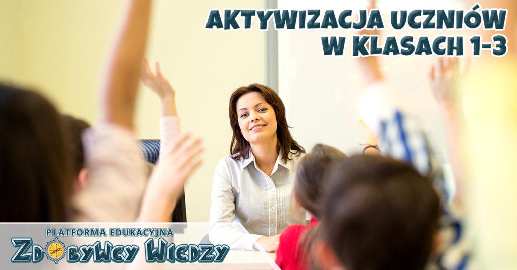Aktywizacja uczniów w klasach 1-3